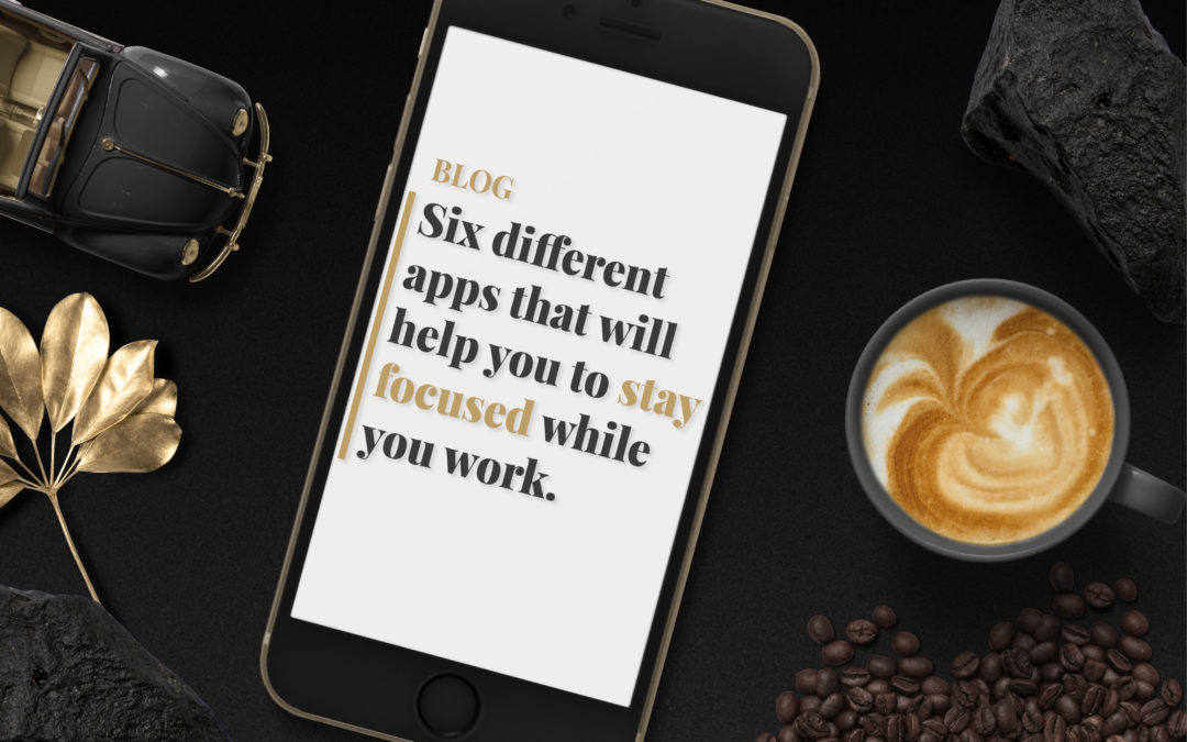 Six different apps that will help you to stay focused while you work.